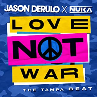 JASON DERULO x NUKA - Love Not War (The Tampa Beat) (Columbia/Sony)