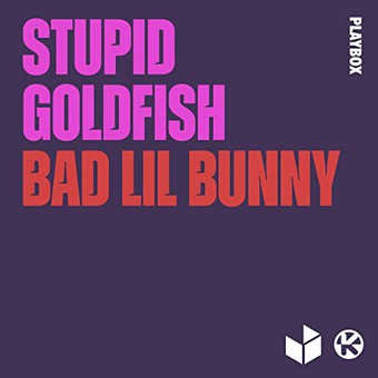 STUPID GOLDFISH - Bad Lil Bunny (Playbox/Kontor/KNM)