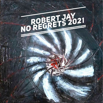 ROBERT JAY - No Regrets (2021) (Splash-tunes/A 45/KNM)