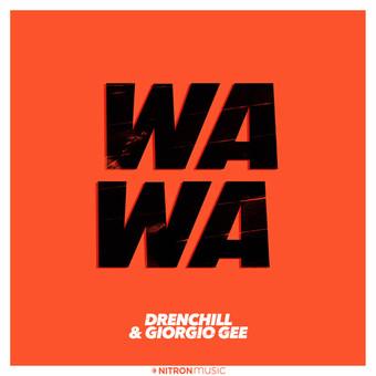 DRENCHILL & GIORGIO GEE - Wa Wa (Dusty Desert/Planet Punk/NITRON music/Sony)