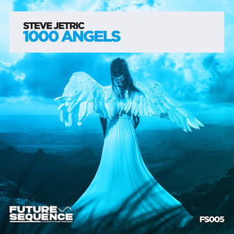 STEVE JETRIC - 1000 Angels (Future Sequence/Planet Punk/KNM)