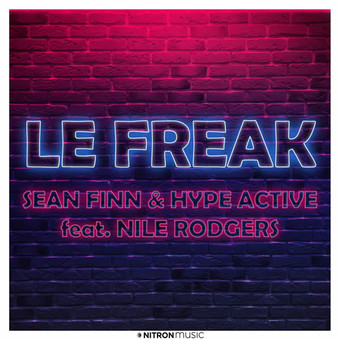 SEAN FINN & HYPE ACTIVE FEAT. NILE RODGERS - Le Freak (NITRON music/Sony)