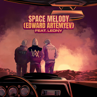 VIZE x ALAN WALKER FEAT. LEONY, EDWARD ARTEMYEV - Space Melody (Edward Artemyev) (Epic/Sony)