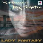 J.K. DU DRAMONT FEAT. JÖRG SCHÜTZE - Lady Fantasy (Fiesta/KNM)