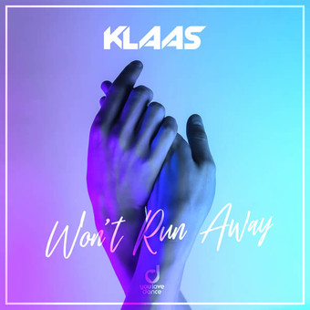 KLAAS - Won't Run Away (You Love Dance/Planet Punk/KNM)