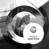 HOUSEFLY - Close To You (Tb Media/KNM)