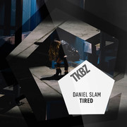 DANIEL SLAM - Tired (Tkbz Media/Virgin/Universal/UV)