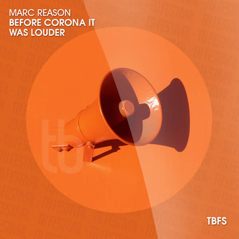 MARC REASON - Before Corona It Was Louder (TB Festival/Believe)