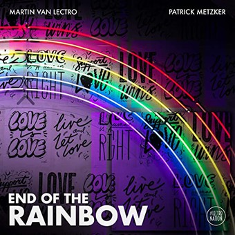 MARTIN VAN LECTRO & PATRICK METZKER - End Of The Rainbow (Lectronation)