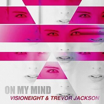 VISIONEIGHT & TREVOR JACKSON - On My Mind (Mellowave)