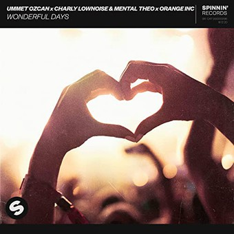 UMMET OZCAN x CHARLY LOWNOISE & MENTAL THEO x ORANGE INC - Wonderful Days (Spinnin/Warner)
