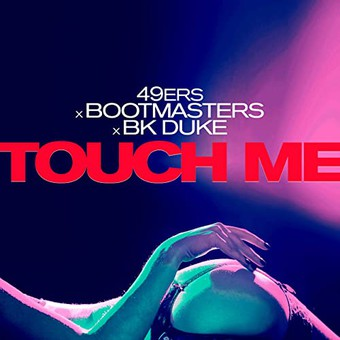 49ERS & BOOTMASTERS & BK DUKE - Touch Me (ZYX)