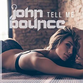 JOHN BOUNCE - Tell Me (ZYX)