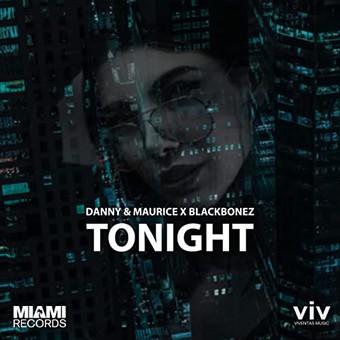 DANNY & MAURICE & BLACKBONEZ - Tonight (Miami )