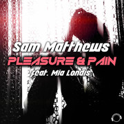 SAM MATTHEWS FEAT. MIA LONDIS - Pleasure & Pain (Mental Madness/KNM)