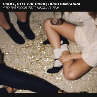 HUGEL, STEFY DE CICCO, HUGO CANTARRA FEAT. NIKOL APATINI - 4 To The Floor (Spinnin/Warner)