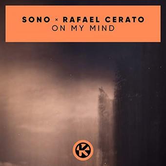 SONO & RAFAEL CERATO - On My Mind (Kontor/KNM)