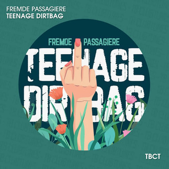 FREMDE PASSAGIERE - Teenage Dirtbag (TB Clubtunes/Believe)