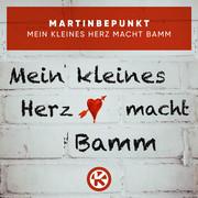 MARTINBEPUNKT - Mein Kleines Herz Macht Bamm (Tokabeatz/Kontor/KNM)
