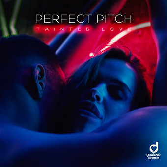PERFECT PITCH - Tainted Love (You Love Dance/Planet Punk/KNM)