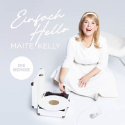 MAITE KELLY - Einfach Hello (Electrola/Universal/UV)