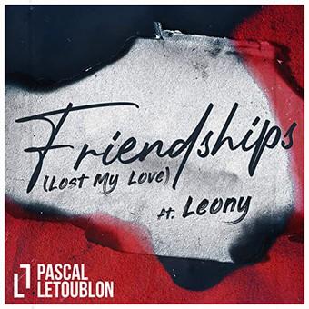 PASCAL LETOUBLON FEAT. LEONY - Friendships (Lost My Love) (Virgin/Universal/UV)