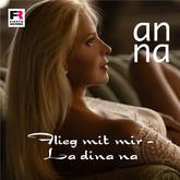 ANNA - Flieg Mit Mir (La Dina Na) (Fiesta/KNM)