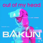 BAKUN - Out Of My Head (Mental Madness/KNM)