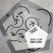 DANIEL SLAM - Find A Way (Tkbz Media/Virgin/Universal/UV)
