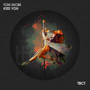 TOM SKOBE - Kiss You (TB Clubtunes/Believe)