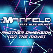MAINFIELD FEAT. ALEX HOLMES - Another Dimension (On The Move) (Mental Madness/KNM)