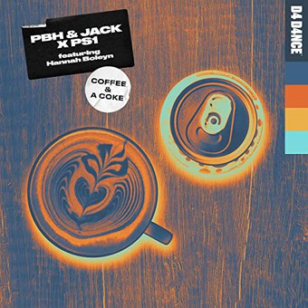 PBH & JACK x PS1 FEAT. HANNAH BOLEYN - Coffee & A Coke (D4 D4NCE)
