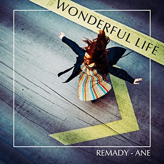 REMADY & ANE - Wonderful Life (No Superstar/BMG Rights Management)