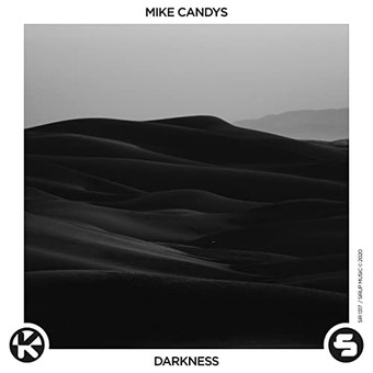 MIKE CANDYS - Darkness (Sirup/Kontor/KNM)