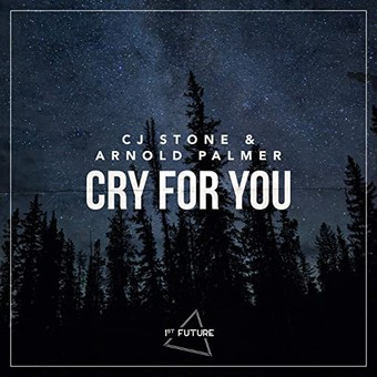 CJ STONE & ARNOLD PALMER - Cry For You (1st Future)