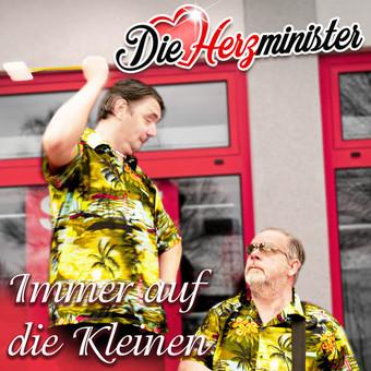 DIE HERZMINISTER - Immer Auf Die Kleinen (Big Town Music)