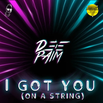 DEEPAIM - I Got You (On A String) (Jambacco Records)