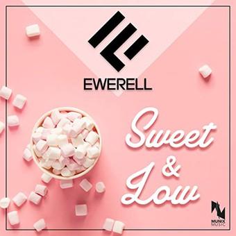 EWERELL - Sweet & Low (Munix)