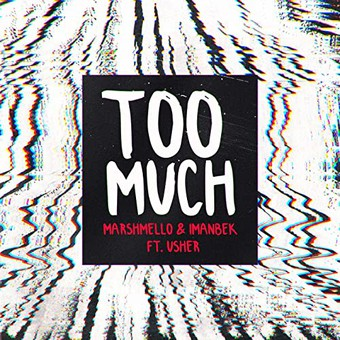 MARSHMELLO & IMANBEK FEAT. USHER - Too Much (RCA/Sony)