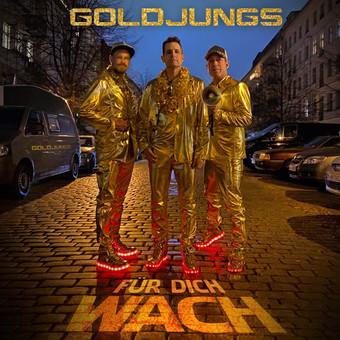 GOLDJUNGS - Für Dich Wach (RBM/KNM)