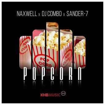 NAXWELL x DJ COMBO x SANDER-7 - Popcorn (KHB)