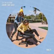 DJ B-DOME - Here We Go (TB Clubtunes/Believe)