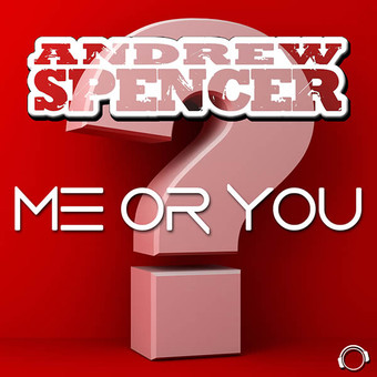 ANDREW SPENCER - Me Or You (Mental Madness/KNM)