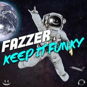 FAZZER - Keep It Funky (Mental Madness/KNM)
