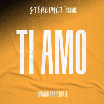 STEREOACT & HOWARD CARPENDALE - Ti Amo (Stereoact #Remix) (Electrola/Universal/UV)