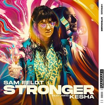 SAM FELDT FEAT. KESHA - Stronger (Heartfield/Spinnin/Warner)