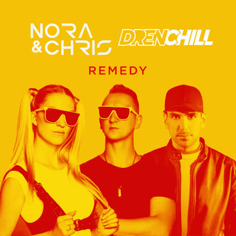 NORA & CHRIS x DRENCHILL - Remedy (You Love Dance/Planet Punk/NITRON music/Sony)