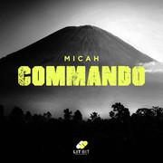 MICAH - Commando (Lit Bit/Planet Punk/KNM)