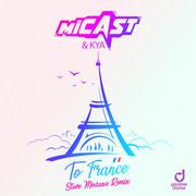 MICAST & KYA - To France (Steve Modana Remix) (You Love Dance/Planet Punk/KNM)