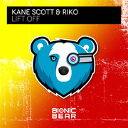 KANE SCOTT & RIKO - Lift Off (Bionic Bear/Planet Punk/KNM)